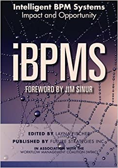 Book iBPMS - Intelligent BPM Systems (BPM and Workflow Handbook Series) by Nathaniel Palmer (2013-10-01)