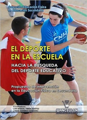 El Deporte En La Escuela. Propuestas De Intervención En La Educación Fisica En Secundaria (Spanish Edition): Vv.Aa.: 9788498239096: Amazon.com: Books