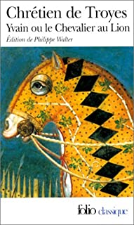 Yvain ou Le chevalier au lion, Chrétien de Troyes (113.-1185?)