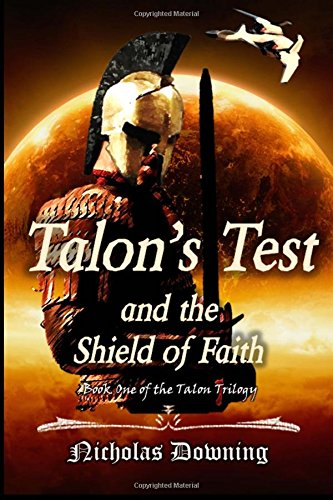 Download Talon's Test and the Shield of Faith (The Talon Trilogy - Christian Science Fiction & Fantasy Series) (Volume 1) PDF