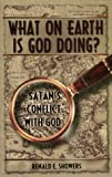 What on Earth Is God Doing?, Renald E. Showers, 0915540800