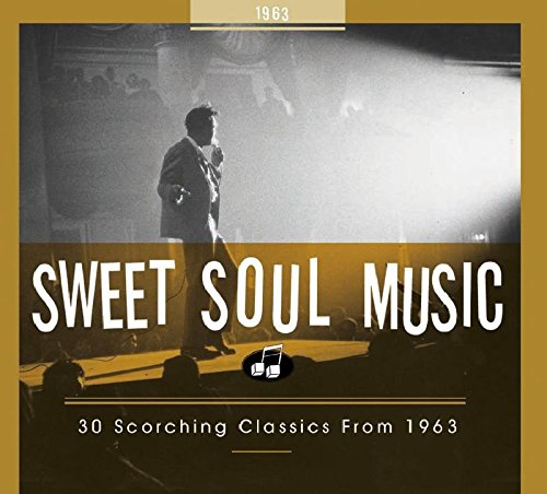 (Sweet Soul Music: 30 Scorching Classics From 1963)
