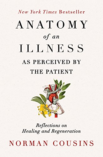 Anatomy of an Illness as Perceived by the Patient: Reflections on Healing and Regeneration cover