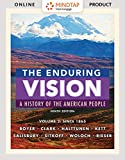 MindTap History for Boyer/Clark/Halttunen/Kett/Salisbury/Sitkoff/Woloch/Rieser's The Enduring Vision:  A History of the American People, Volume II: Since 1865, 9th Edition