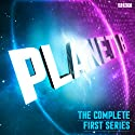 Planet B: The Complete Series 1 (BBC Radio 4 Extra) Radio/TV Program by Gunnar Cauthery Narrated by Gunnar Cauthery