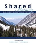 Shared Meaning : An Introduction to Speech Communication, Olson, Margot and Forrest, Mary, 0757526284