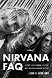 img - for Nirvana FAQ: All That's Left to Know About the Most Important Band of the 1990s by John D. Luerssen (2014-03-01) book / textbook / text book