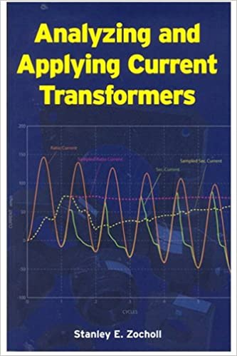 Analyzing and Applying Current Transformers: Stanley E  Zocholl