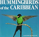 Hummingbirds of the Caribbean, Esther Quesada Tyrrell, 0517573687