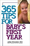 img - for 365 Tips for Baby's First Year by Julian Orenstein (2000-06-01) book / textbook / text book