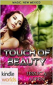 Magic, New Mexico: Touch of Beauty (Kindle Worlds Novella) by [Aspen, Jessica]