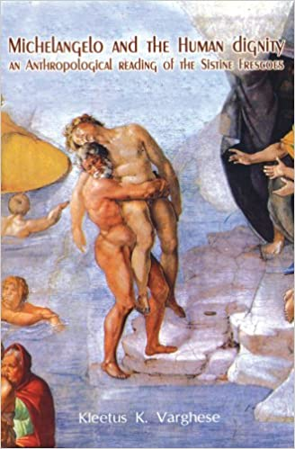 michelangelo the human dignity an anthropoligcal reading of the sistine frescoes