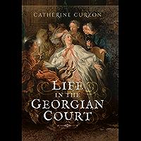 Life in the Georgian Court