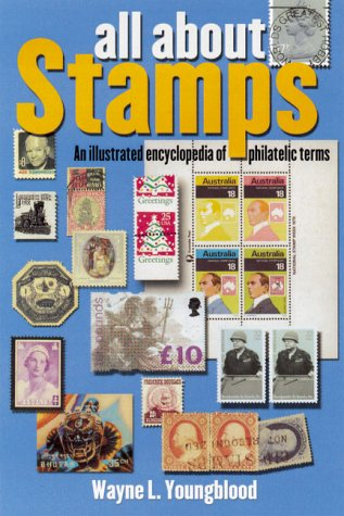 All About Stamps: An Illustrated Encyclopedia of Philatelic Terms