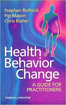 Health Behavior Change: A Guide for Practitioners, 1e