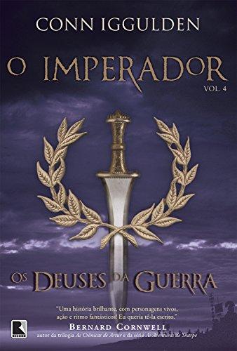 Os deuses da guerra – O imperador – vol. 4