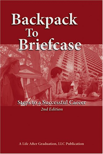 Backpack to Briefcase: Steps to a Successful Career