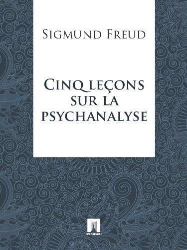 Cinq leçons sur la psychanalyse (French Edition)