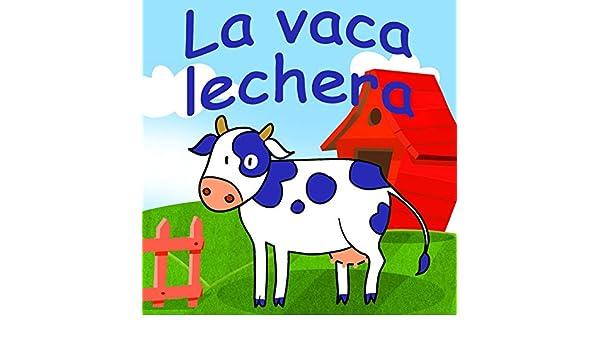 La Vaca Lechera by Canciones Infantiles & Canciones Para Niños on Amazon Music - Amazon.com