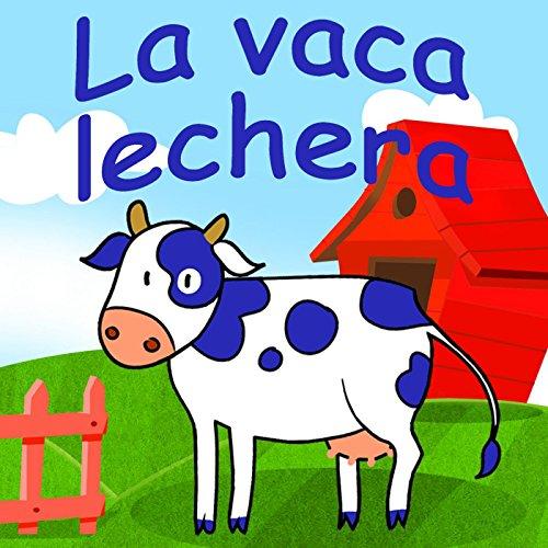 Canciones Infantiles & Canciones Para Niños Stream or buy for $0.99 · La Vaca Lechera