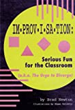 Improvisation : Serious Fun for the Classroom, Newton, Bradley R., 0910707219