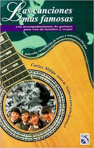 Las Canciones Mas Famosas: Con Acompanamiento de Guitara Para Voz ...