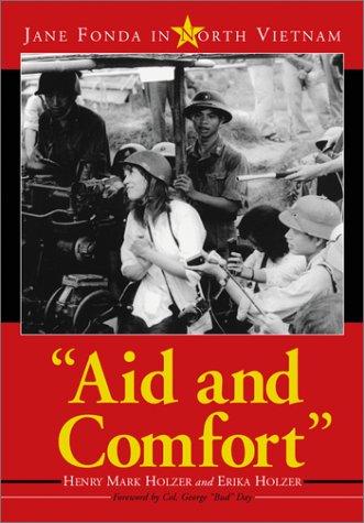 Aid and Comfort: Jane Fonda in North Vietnam