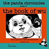 The Panda Chronicles Book 4: The Book of Wu (Volume 4)