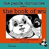 The Panda Chronicles Book 4: The Book of Wu (Volume 4)