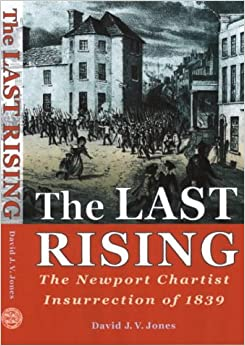 The Last Rising: Newport Chartists Insurrection of 1839