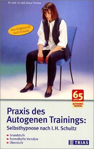 Praxis des Autogenen Trainings, Selbsthypnose nach I. H. Schultz