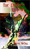 The Dragons' Gift, Betsy McCall, 0759693811