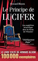 Le Principe de Lucifer: Une expédition scientifique dans les forces de l'Histoire ! (French Edition)