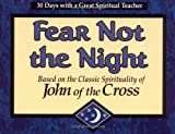 img - for Fear Not the Night: Based on the Classic Spirituality of John of the Cross (30 Days With a Great Spiritual Teacher.) book / textbook / text book