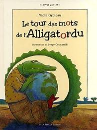 Le tour des mots de l'Alligatordu par Nadia Gypteau