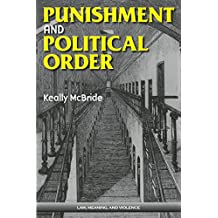 Punishment and Political Order (Law, Meaning, And Violence)