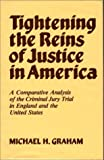Tightening the Reins of Justice in America, Michael H. Graham, 0313235988