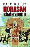 Horasan kimin yurdu? (Araştırma-inceleme) (Turkish Edition)