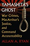Yamashita's Ghost: War Crimes, MacArthur's Justice, and Command Accountability (Modern War Studies)