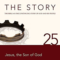 The Story, NIV: Chapter 25 - Jesus, the Son of God (Dramatized)