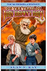 On the Trail of John Brown's Body (Young Heroes of History, Book 2) Paperback