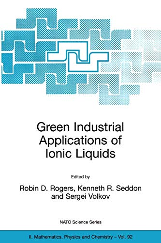 Green Industrial Applications of Ionic Liquids (Nato Science Series II:)