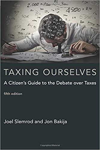 book cover of Taxing Ourselves: a citizen's guide to the great debate over tax reform