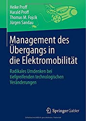 Management des Übergangs in die Elektromobilität: Radikales Umdenken bei tiefgreifenden technologischen Veränderungen
