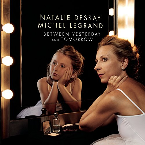 Natalie Dessay And Michel Legrand-Between Yesterday And Tomorrow-CD-FLAC-2017-NBFLAC Download