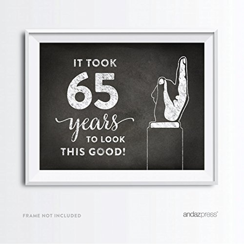(Andaz Press Milestone Birthday Wall Art Poster Signs, 65th Birthday Gifts, Decorations and Party Decor, It Took 65 Years to Look This Good Print, 1-Pack, For Photobooth)