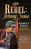 The Rebel, Andrew J. Fenady and Andrew Fenady, 0843957220