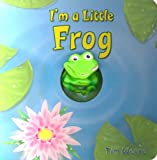 I'm a Little Frog, Tim Weare, 190461308X