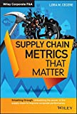 Supply Chain Metrics that Matter (Wiley Corporate F&A)