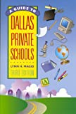 img - for Guide to Dallas Private Schools: A Handbook of Everything You Need to Know About the Dallas-Fort Worth Metroplex Private Schools book / textbook / text book